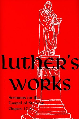 9780758613981: Luther's Works, Volume 69 (Sermons on the Gospel of John 17-20) (Luther's Works (Concordia))