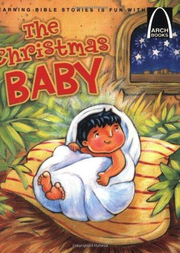 The Christmas Baby - Arch Books: Janice Kramer