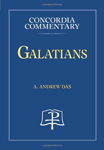 Galatians (Concordia Commentary): A. Andrew Das
