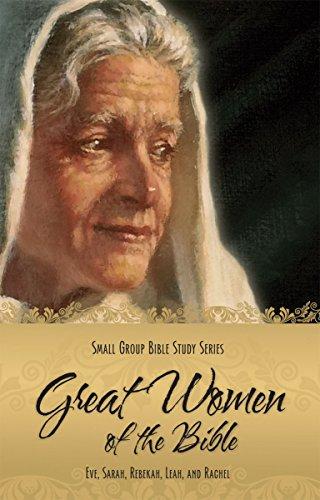 9780758615558: Small Group Bible Study Series Great Women of the Bible (Eve, Sarah, Rebekah, Leah and Rachel)