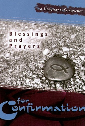 Blessings and Prayers for Confirmation: Concordia Publishing House