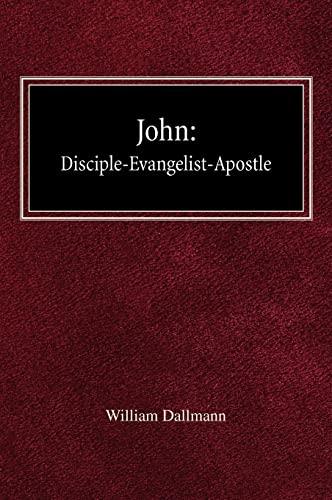9780758618023: John: Disciple-Evangelist-Apostle