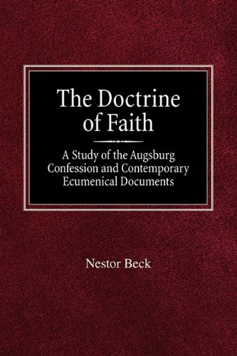 9780758618405: The Doctrine of Faith A Study of the Augsburg Confession and Contemporary Ecumenical Documents