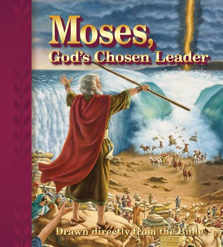 Moses, Gods Chosen Leader: Drawn Directly from the Bible (9780758619099) by Various