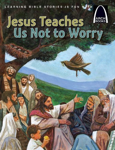 9780758625816: Jesus Teaches Us Not to Worry (Arch Book) (Arch Books)
