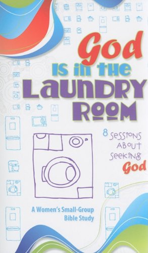 9780758627124: God Is in the Laundry Room (Small-Group Bible Study)