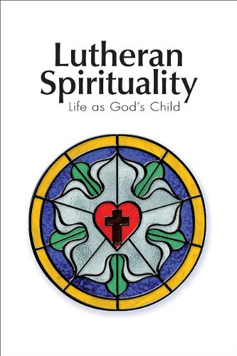 9780758627346: Lutheran Spirituality: Life as God's Child