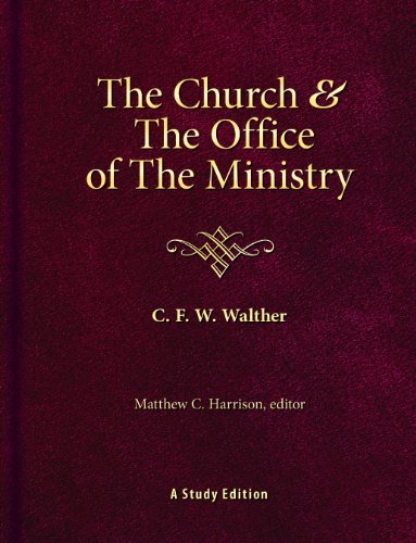 The Church & the Office of the Ministry (Hardcover): Carl Ferdinand Wilhelm Walther