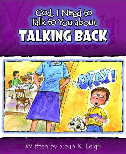 God I Need to Talk to You about Talking Back: Leigh, Susan K.
