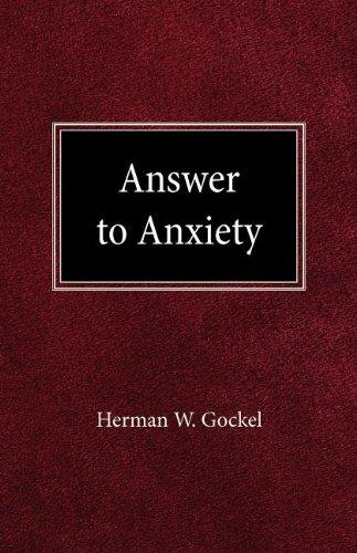 Answer to Anxiety: Gockel, Herman W