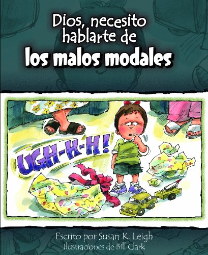 9780758638465: Dios, necesito hablarte de... Los malos modales (God, I Need to Talk to You about Bad Manners) (Dios, Necesito Hablarte / God I Need) (Spanish Edition)