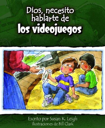 9780758638496: Dios, necesito hablarte de... Los video juegos (God I Need to Talk to You about Video Games) (Dios, Necesito Hablarte / God I Need) (Spanish Edition)