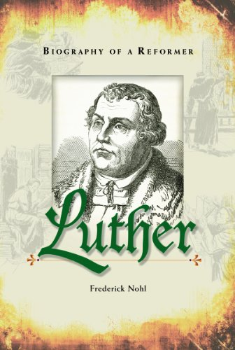 9780758641830: Luther Biography of a Reformer