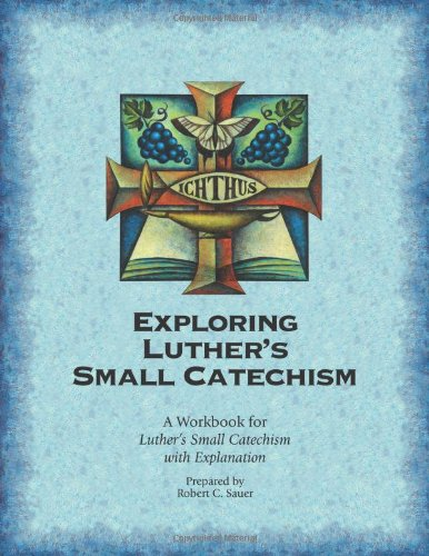 9780758643568: Exploring Luther's Small Catechism Esv