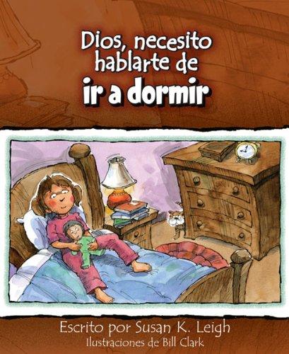 9780758646835: Dios, necesito hablarte de... ir a dormir (God, I Need to Talk to You about...Bedtime) (Spanish Edition)