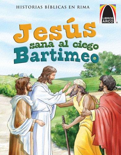 9780758646934: Jesus Sana al Ciego Bartimeo = Jesus Heals the Blind Bartimaeus (Libros Arco)