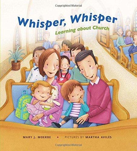 Whisper, Whisper: Learning About Church: Mary Moerbe; Martha Aviles