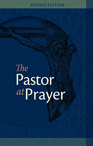 The Pastor at Prayer: A Pastor's Daily Prayer and Study Guide (Hardcover): George Kraus