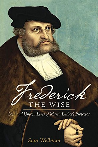 9780758649171: Frederick the Wise