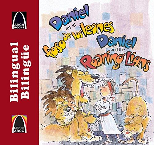 9780758649300: Daniel en el Foso de los Leones/Daniel And The Roaring Lions (Libros Arco Bilingüe / Bilingual Arch Book)