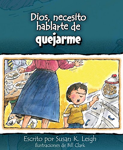 9780758649331: Dios, necesito hablarte de... quejarme (God, I Need to Talk to You about...Whining) (Spanish Edition)