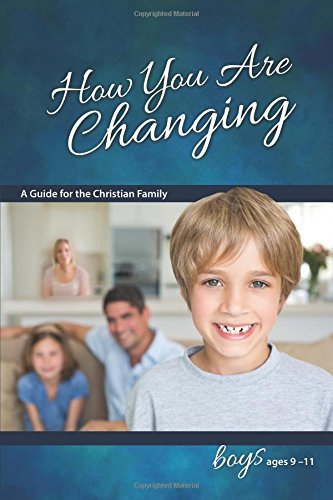 9780758649553: How You Are Changing: A Guide for the Christian Family, for Boys 9-11 (Learning About Sex)