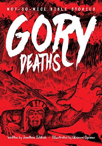 Not So Nice Bible Stories: Gory Deaths: Schkade, Jonathan