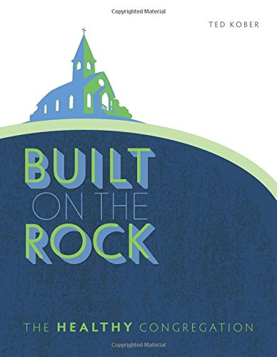 Built On The Rock: The Healthy Congregation: Kober, Ted