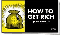 How To Get Rich And Keep It: Jack T