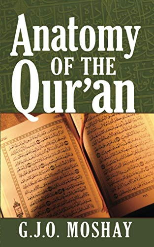 9780758906748: Anatomy of the Quran by G J O Moshay (2007) Paperback