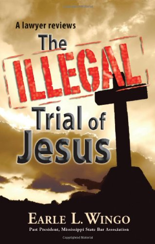 9780758906977: The Illegal Trial of Jesus [Edited, illustrated and annotated]