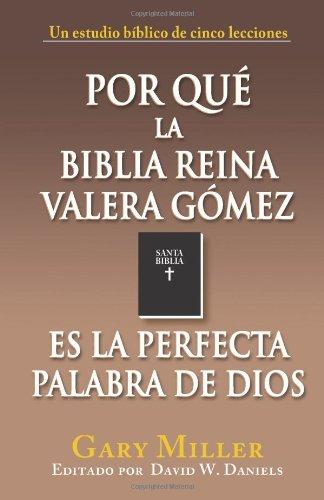 9780758907387: Por Qué La Biblia Reina Valera Gómez Es La Perfecta Palabra de Dios (Spanish Edition)