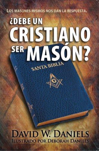 9780758908261: ¿Debe Un Cristiano Ser Masón? (Spanish Edition)