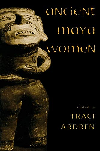 9780759100107: Ancient Maya Women (Gender and Archaeology)