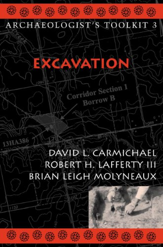 Excavation (Archaeologist's Toolkit) (9780759100190) by David L. Carmichael; Robert H. Lafferty III; Brian Leigh Molyneaux