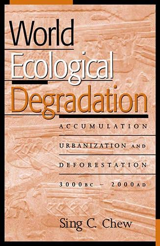 9780759100305: World Ecological Degradation: Accumulation, Urbanization, and Deforestation, 3000BC-AD2000