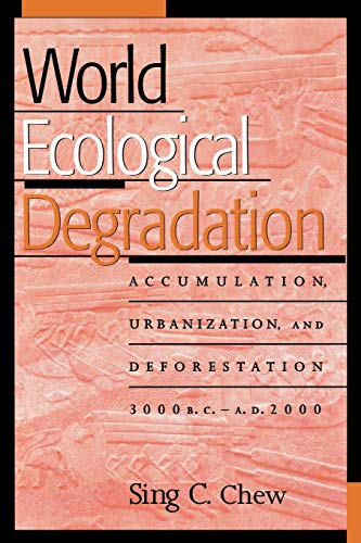 9780759100312: World Ecological Degradation: Accumulation, Urbanization, and Deforestation, 3000biad2000: Accumulation, Urbanization, and Deforestation, 3000BC-AD2000