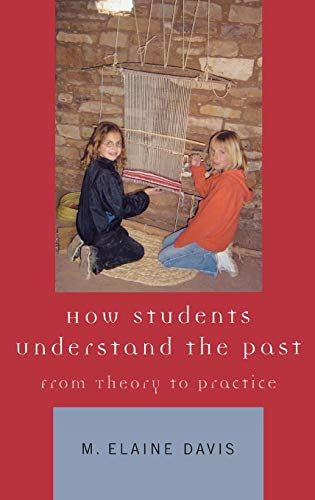 9780759100428: How Students Understand the Past: From Theory to Practice