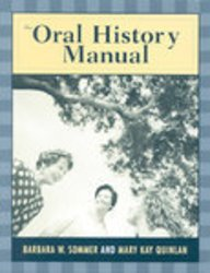 The Oral History Manual: Sommer, Barbara W. and Mary Kay Quinlan
