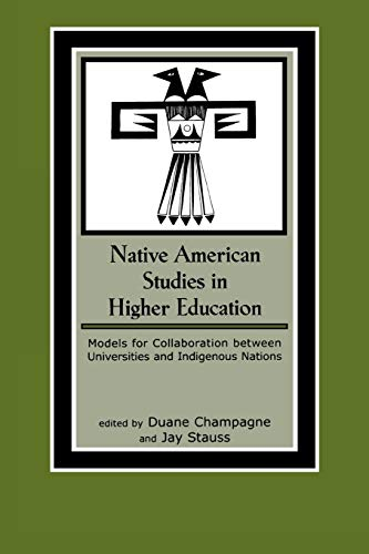 Native American Studies in Higher Education: Models: Editor-Duane Champagne; Editor-Jay