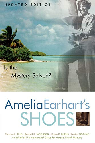 Amelia Earhart's Shoes: Is the Mystery Solved? (0759101310) by King, Thomas F.; Jacobson, Randall; Burns, Karen Ramey; Spading, Kenton