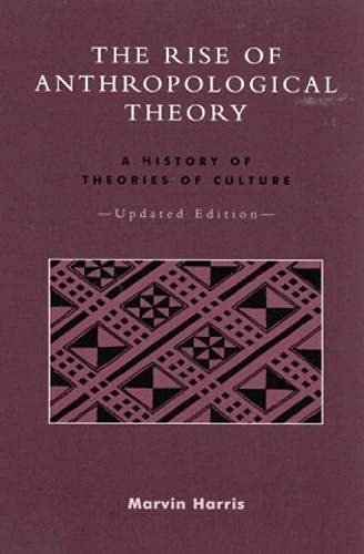 9780759101326: The Rise of Anthropological Theory: A History of Theories of Culture