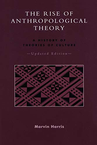 The Rise of Anthropological Theory: A History: Harris, Marvin