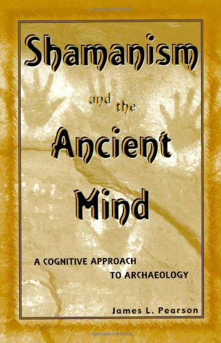 9780759101562: Shamanism and the Ancient Mind: A Cognitive Approach to Archaeology (Archaeology of Religion)
