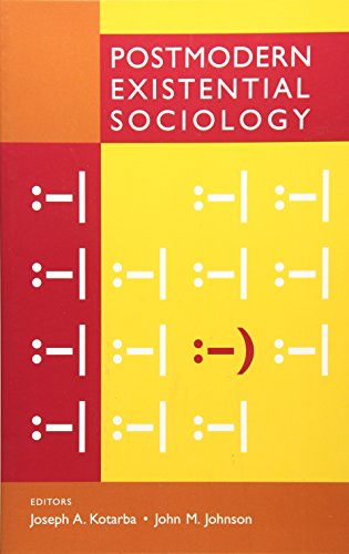 9780759101623: Postmodern Existential Sociology: A Sociology of Everyday Life