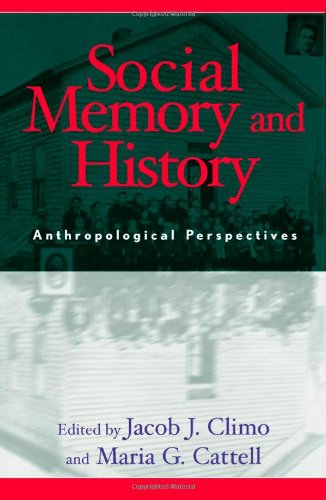 9780759101777: Social Memory and History: Anthropological Perspectives