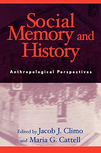 9780759101784: Social Memory and History: Anthropological Perspectives