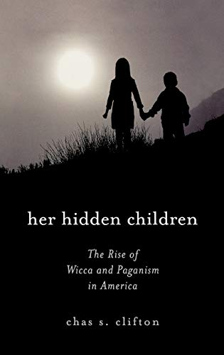 9780759102019: Her Hidden Children: The Rise of Wicca and Paganism in America (Pagan Studies Series)