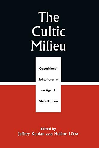9780759102040: The Cultic Milieu: Oppositional Subcultures in an Age of Globalization