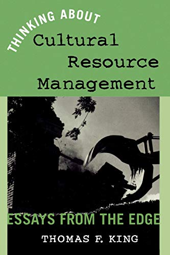 9780759102149: Thinking About Cultural Resource Management: Essays from the Edge (Heritage Resource Management Series)